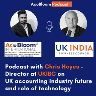 Podcast with Chris Heyes - Director at UKIBC on UK accounting industry