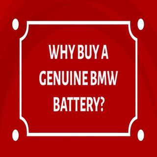 Why Buy A Genuine BMW Battery