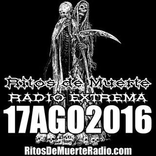 Ritos De Muerte Radio Show 17AGO2016
