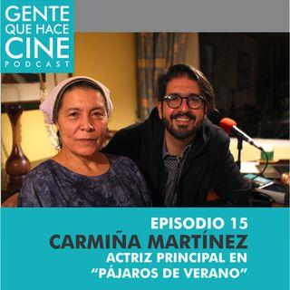 EP15: CINE Y ACTUACIÓN (Carmiña Martínez de Pájaros de Verano)
