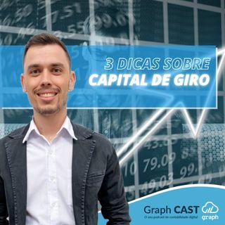 Episódio 49 - 3 Dicas sobre Capital de Giro