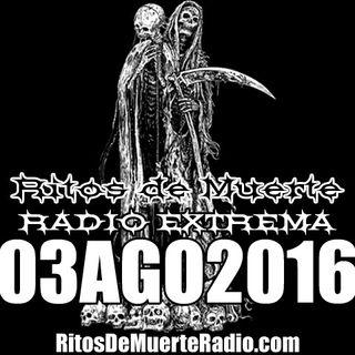 Ritos De Muerte Radio Show 03AGO2016