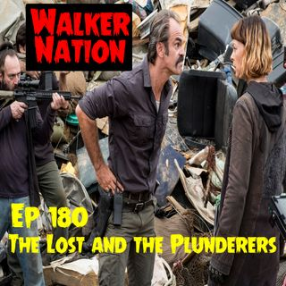 "Ep 180 ""The Lost and the Plunderers"" TWD 810"
