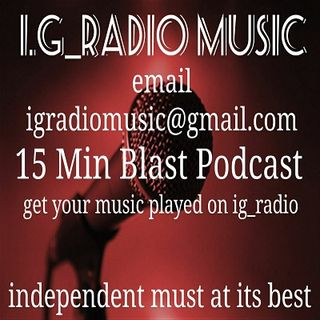 IG_Radio Music 15 min blast podcast episode_1-1