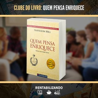 CLUBE DO LIVRO: QUEM PENSA ENRIQUECE