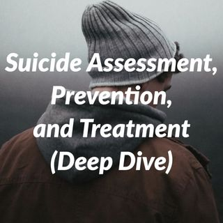 Suicide Assessment, Prevention, and Treatment