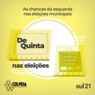 De Quinta ep.26: As chances da esquerda nas eleições municipais