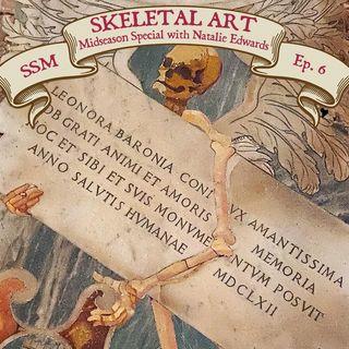 Skeletal Art: Midseason Special with Natalie Edwards