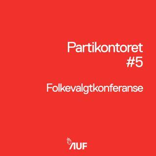 Partikontoret #5: Folkevalgtkonferanse