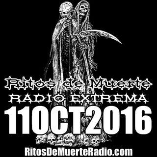 Ritos De Muerte Radio Show 11OCT2016
