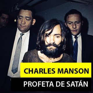 Charles Manson | El Profeta de Satán