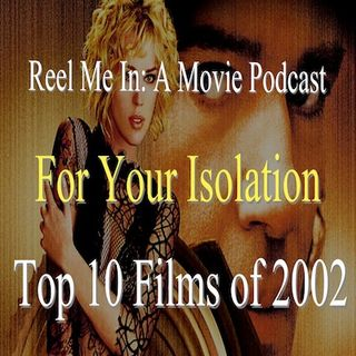For Your Isolation: Top Ten Films of 2002