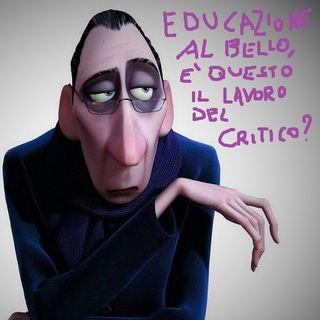 Devo dirti un fatto #13 - Educare al BELLO, è questo il vero lavoro del CRITICO?