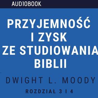 Przyjemność i zysk ze studiowania Biblii - Dwight L. Moody (audiobook, rozdział 3 i 4)