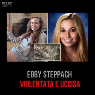 Chi ha violentato e ucciso Ebby Steppach?