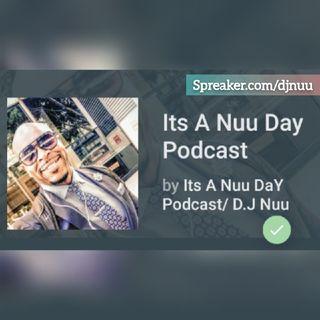 Its a Nuu Day Podcast hosted by DJ Nuu Manic Mondays