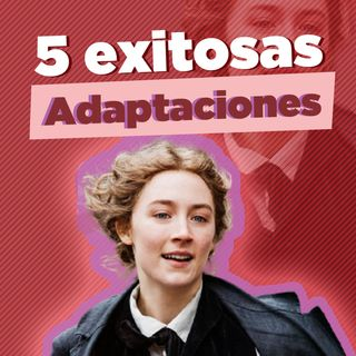 ¡5 exitosas adaptaciones de novela!