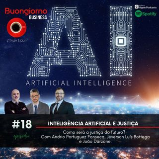 Business 18: Inteligência artificial e Justiça - Como será a justiça do futuro?