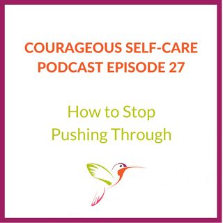 How To Stop Pushing Through