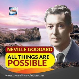 Neville Goddard All Things Are Possible