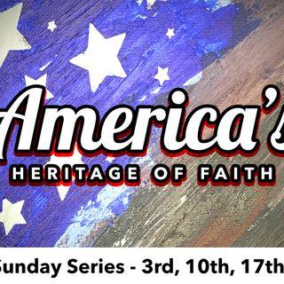 America's Heritage of Faith - (Part 3) - David Williamson  - 6-17-18
