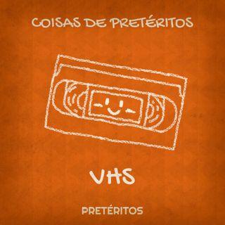 VHS - Coisas de Pretéritos 001