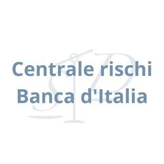 Centrale rischi Banca d'Italia: come si richiede e perché?