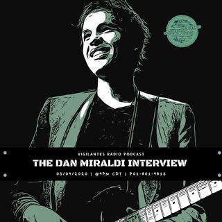 The Dan Miraldi Interview.