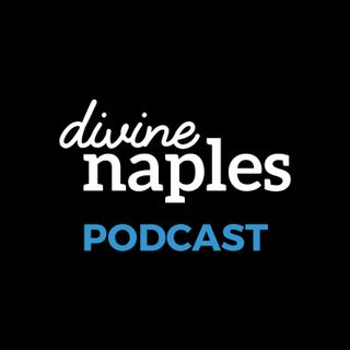 Divine Naples Daily – Episode # 99 – May 10th, 2018