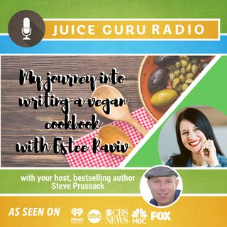 ep. 115:  My Journey Into Writing a Vegan Cookbook with Estee Raviv