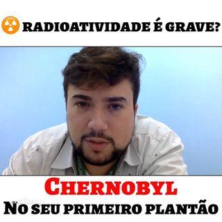 Episódio 1 - Chernobyl no Primeiro Plantão