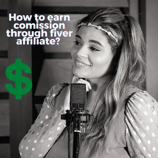 How To Earn Comissions With Fiver AFFILIATE