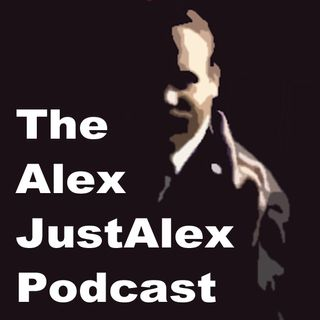 The Alex JustAlex Podcast