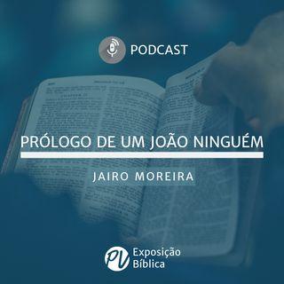 Prólogo De Um João Ninguém - Jairo Moreira