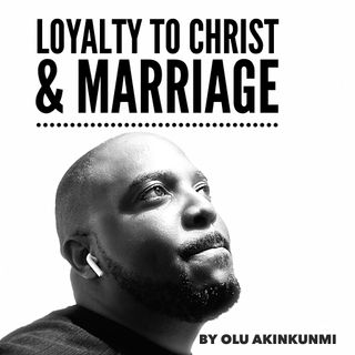 #18 Loyalty to Christ & Marriage