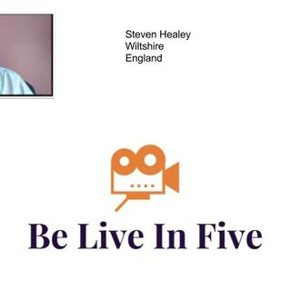Be Live in Five with Steven Healey