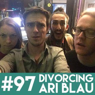 #97 | Divorcing Ari Blau