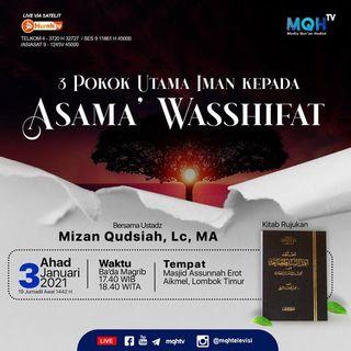 3 Pokok Utama Iman Kepada Asma' Wasshifat - Ustadz Mizan Qudsiah, Lc. MA