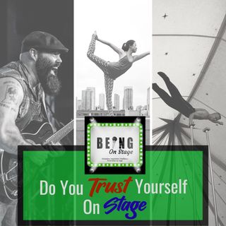 Do You Trust Yourself on Stage?