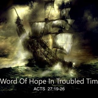 """10-28-18  SERMON  - """"A Word Of Hope In Troubled Times"""""""