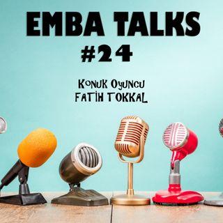 EMBA Talks #24 - Fatih Tokkal
