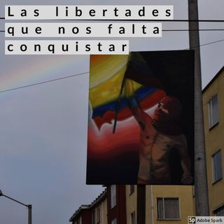 Las libertades que nos falta conquistar