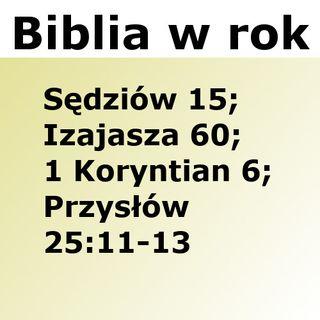 236 - Sędziów 15, Izajasza 60, 1 Koryntian 6, Przysłów 25:11-13