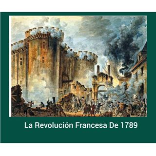 EP04- La Revolución Francesa de 1789. Consideraciones.