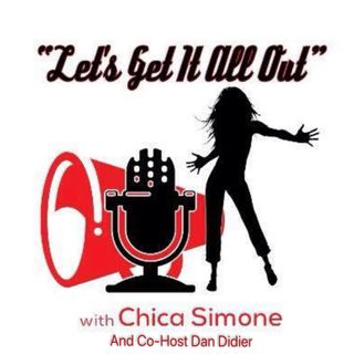 Let's Get It All Out With Chica Simone
