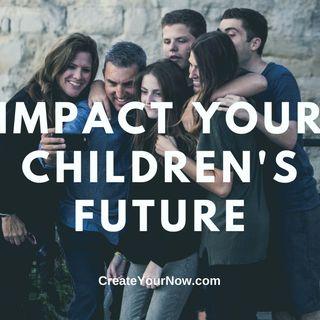 2422 Impact Your Children's Future