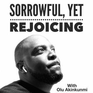 #19 Sorrowful, Yet Rejoicing!