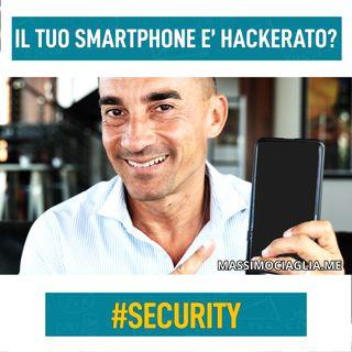 Il tuo smartphone è hackerato?