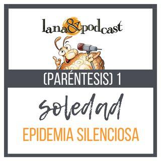 Soledad Enfermedad silenciosa (Paréntesis) 1