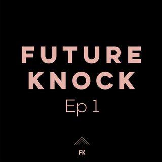 Future Knock - Ep. 1